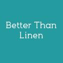 Better Than Linen